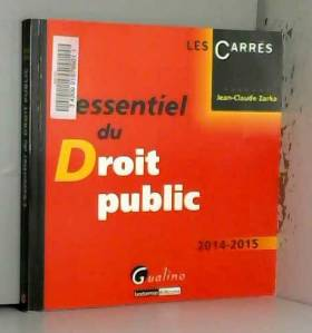 Jean-claude Zarka - L'Essentiel du droit public