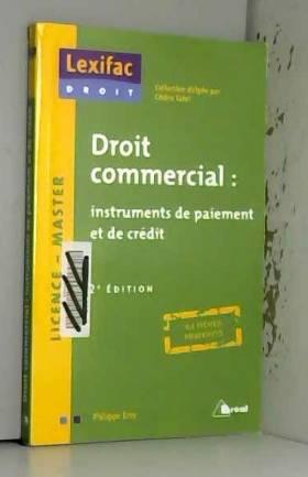 Philippe Emy - Droit commercial : Instruments de paiement et de crédit