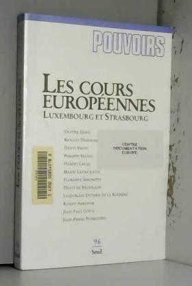 Collectif - Pouvoirs, n° 96 : Les Cours européennes