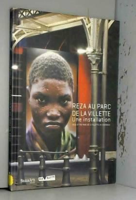 Beaux Arts Editions - Reza au parc de La Villette : Une installation