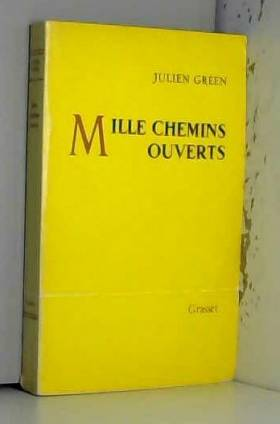 Green J. . - Mille chemins ouverts.
