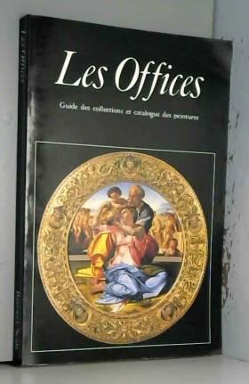A. CECCHI CATERINA CANEVA - LES OFFICES - GUIDE AUX COLLECTIONS ET CATALOGUE DES PEINTURES.