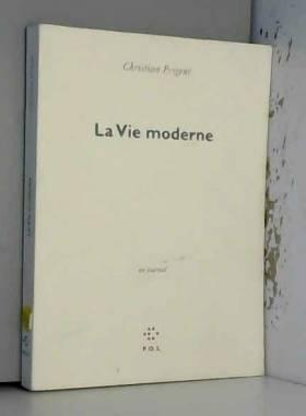 Christian Prigent - La Vie moderne: Un journal