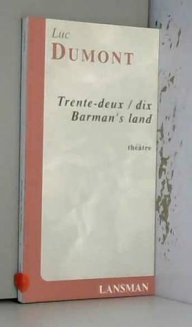 Luc Dumont - Trente-deux / dix - Barman's land