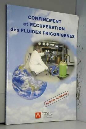 Muriel Barbat, Christian Feldmann, Karim... - Confinement et récupération des fluides frigorigènes