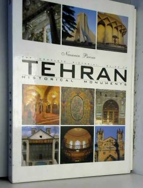 Nazanin Parviz - The Complete Pictorial Guide to Tehran. Historical Monuments