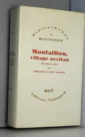 Emmanuel. Le Roy Ladurie - Montaillou, village occitan, de 1294 à 1324.