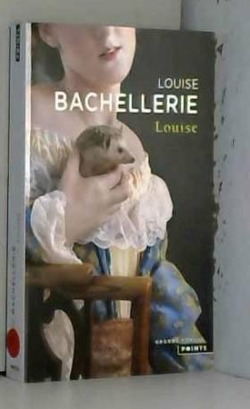 Louise Bachellerie - Louise