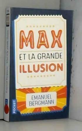Emanuel BERGMANN et Mathilde SOBOTTKE - Max et la grande illusion