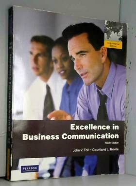 John V. Thill et Courtland L. Bovee - Excellence in Business Communication: International Edition