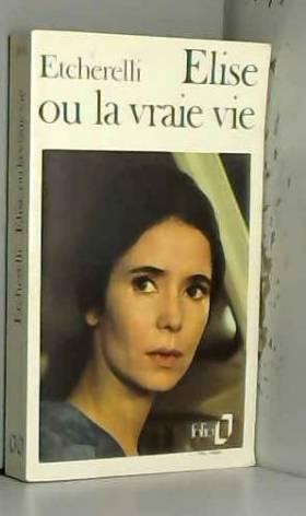 Etcherelli Claire - Elise ou la vraie vie