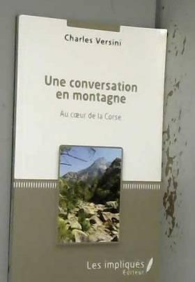 Charles Versini - Une conversation en montagne: emAu coeur de la corse/em