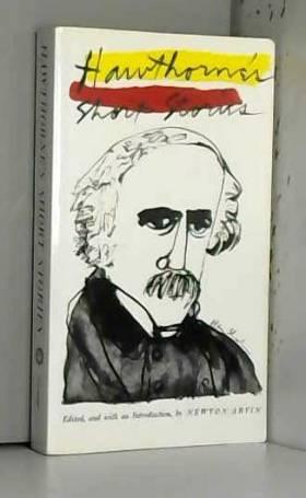 Nathaniel Hawthorne - Hawthorne's Short Stories