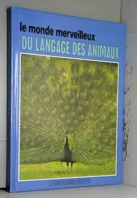 CONSTANTJ.G. - Le monde merveilleux du langage des animaux