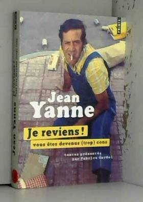 Jean Yanne et Fabrice Gardel - Je reviens ! Vous êtes devenus (trop) cons