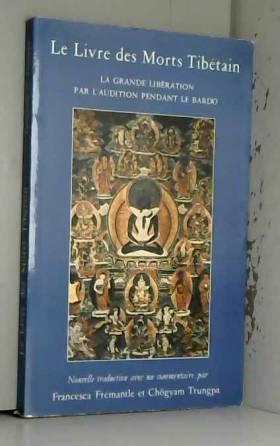 Le Livre des Morts Tibétain...