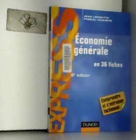 Jean Longatte et Pascal Vanhove - Économie générale - 6ème édition - en 36 fiches