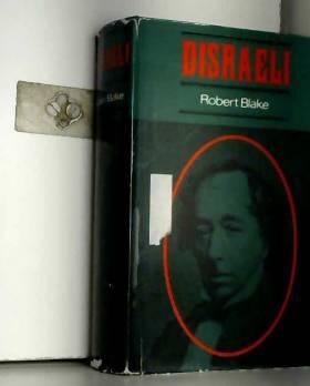 Robert Blake - Disraeli