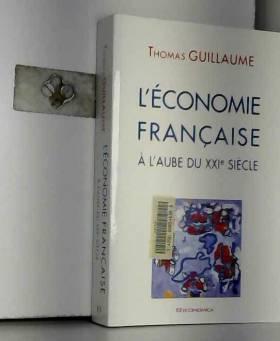 Thomas Guillaume - L'économie française à l'aube du XXIe siècle