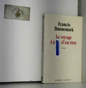 FRANCIS DANNEMARK - VOYAGE A PLUS D UN TITRE
