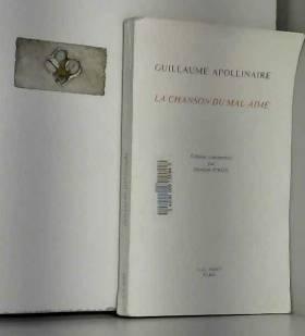 Guillaume Apollinaire et Maurice Piron - La Chanson du mal-aimé