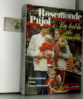 PUJOL Rosemonde - LA TABLE DE FAMILLE