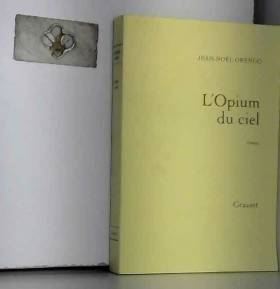 Jean-Noël Orengo - L'Opium du ciel