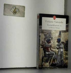 Violaine Vanoyeke - Toutankhamon, Tome 2 : La Fille de Néfertiti