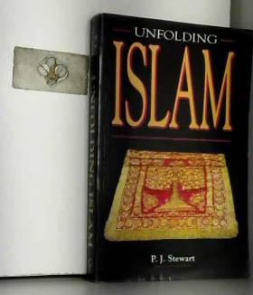 Philip J. Stewart - Unfolding Islam
