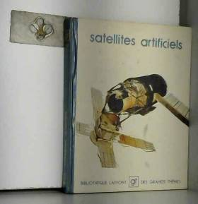 William Hayward Pickering - Satellites artificiels (Bibliotheque Laffont des grands themes  24) (French Edition)