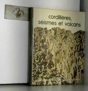 collectif - Cordilleres, seismes et volcans