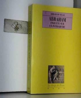 ABRAHAM SEGAL - ABRAHAM ENQUETE PATRIARCHE