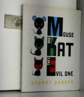 Stuart Sharpe - Mouse and Kat and the Evil One