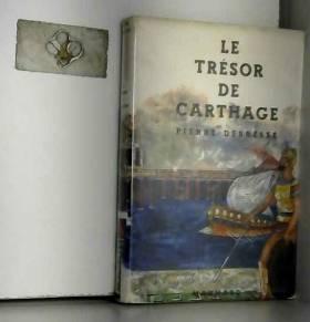 Pierre Debresse - Le Trésor De Carthage