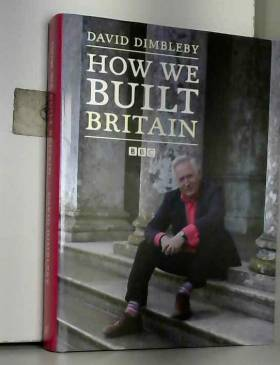 David Dimbleby - How We Built Britain