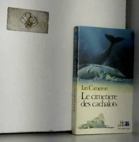 CAMERON IAN - Le cimetiere des cachalots