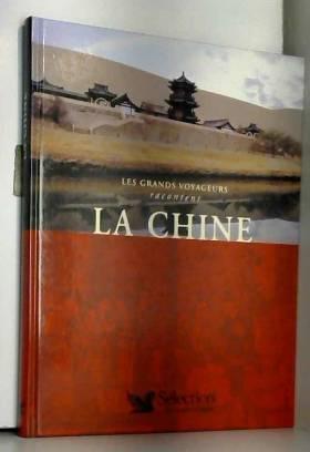 Sélection du Reader's digest - La Chine (Les grands voyageurs racontent)