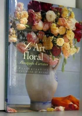 L'art floral : Bouquets...