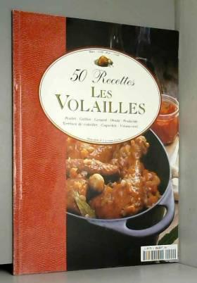 50 RECETTES LES VOLAILLES -...