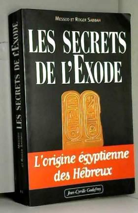 Les Secrets de l'Exode :...