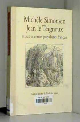 Michèle Simonsen et Francine Lejeune - Jean le teigneux et autres contes populaires français
