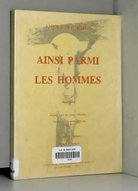 André Pourtier - Ainsi Parmi Les Hommes - Livre 1