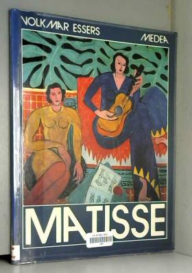 ESSERS VOLKMAR - HENRI MATISSE 1869-1954 : MAITRE DE LA COULEUR.