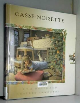E.T.A. Hoffmann, Roberto Innocenti et Jenny Ladoix - Casse-Noisette et le Roi des Rats