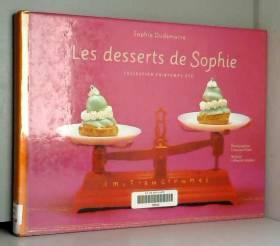 Sophie Dudemaine et Françoise Nicol - Les desserts de Sophie : Collection printemps-été
