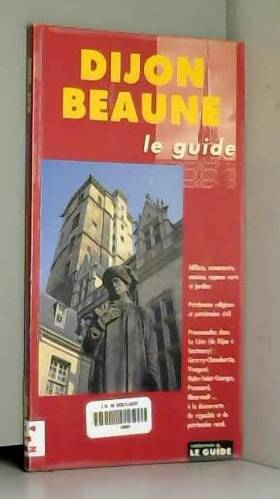 Jean-François Bazin et Gérard Peter - Dijon, Beaune : Le guide