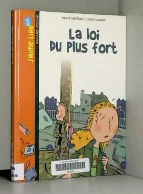 Hervé Mestron et Louis Alloing - La Loi du plus fort, Tome 1 :