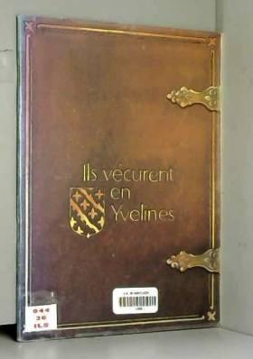 Jacques D. Frémond et Comité départemental du... - Ils vécurent en Yvelines