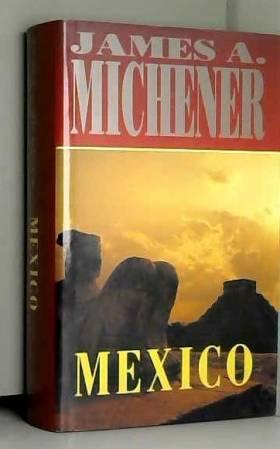 James A Michener - Mexico