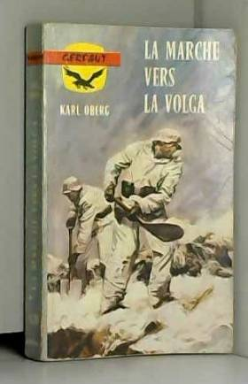 Karl Oberg - La Marche Vers la Volga